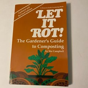 Let it Rot! The Gardeners Guide to Composting by Stu Campbell trade paperback